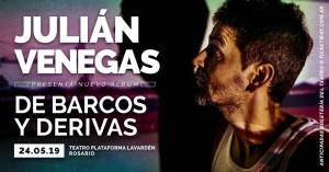 JULIÁN VENEGAS EN PLATAFORMA LAVARDÉN DE ROSARIO @ PLATAFORMA LAVARDÉN - ROSARIO