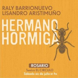 HERMANO HORMIGA - RALY BARRIONUEVO Y LISANDRO ARISTIMUÑO @ TEATRO EL CÍRCULO - ROSARIO